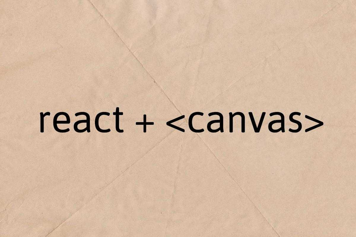 Using React With Canvas Element cover image