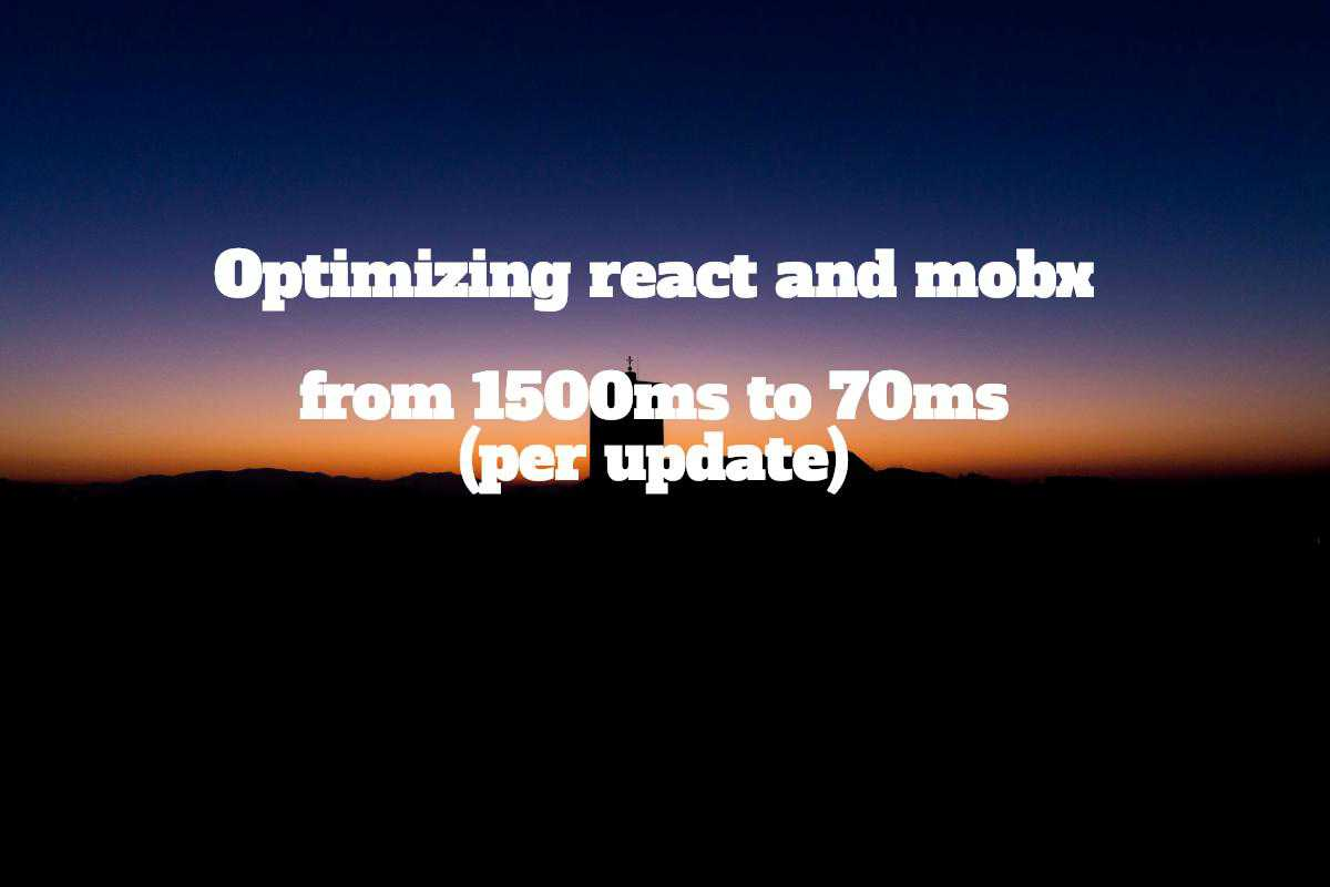 Optimizing React application with mobx